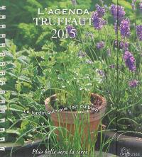 L'agenda Truffaut 2015 : le jardin qui nous fait du bien