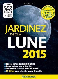 Jardinez avec la Lune : 2015