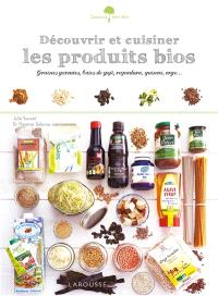 Découvrir et cuisiner les produits bios : lait d'amande, huile d'argan, rapadura, quinoa, orge...