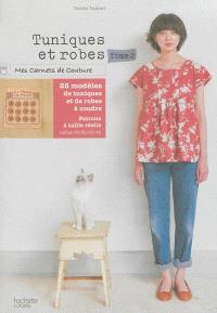 Tuniques et robes. Volume 2, 23 modèles à coudre