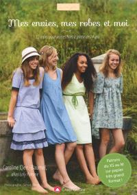 Mes envies, mes robes et moi : 12 robes pour jeunes filles à partir de 14 ans : patrons du XS au M sur papier très grand format !