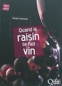 Quand le raisin se fait vin