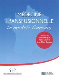 La médecine transfusionnelle : le modèle français