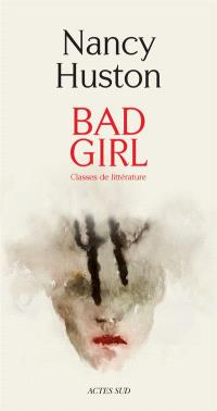 Bad girl : classes de littérature : récit