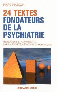 24 textes fondateurs de la psychiatrie