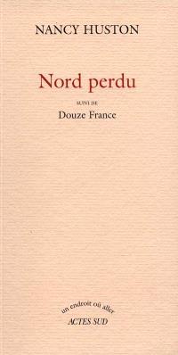 Nord perdu; Suivi de Douze France