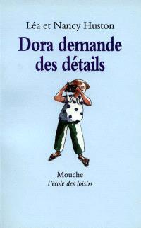 Dora demande des détails
