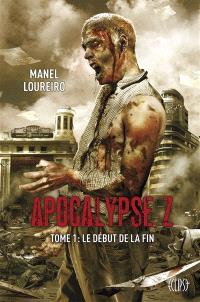 Apocalypse Z. Volume 1, Le début de la fin