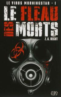 Le virus Morningstar. Volume 1, Le fléau des morts