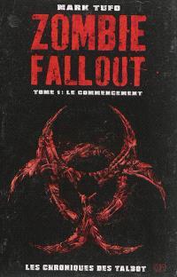 Zombie fallout. Volume 1, Le commencement