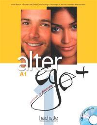 Alter ego +, méthode de français, A1 : livre de l'élève