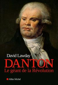 Danton : le géant de la Révolution