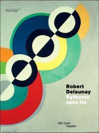 Robert Delaunay : rythmes sans fin
