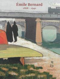 Emile Bernard, 1868-1941 : exposition, Paris, Musée national de l'Orangerie, du 16 septembre 2014 au 5 janvier 2015