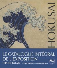 Hokusai : exposition, Paris, Grand Palais, Galeries nationales, du 1er octobre 2014 au 20 novembre 2014 et du 1er décembre 2014 au 18 janvier 2015