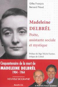Madeleine Delbrêl : poète, assistante sociale et mystique