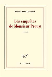 Les enquêtes de Monsieur Proust