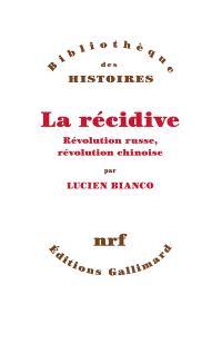 La récidive : révolution russe, révolution chinoise