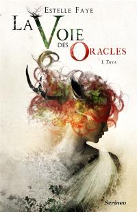 La voie des oracles. Volume 1, Thya