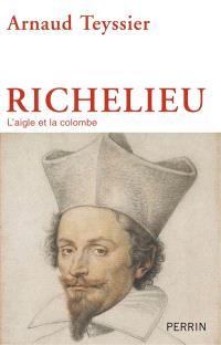 Richelieu : l'aigle et la colombe
