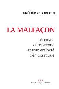 La malfaçon : monnaie européenne et souveraineté démocratique