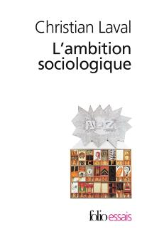 L'ambition sociologique : Saint-Simon, Comte, Tocqueville, Marx, Durkheim, Weber