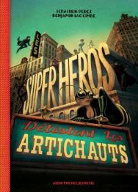 Les superhéros détestent les artichauts