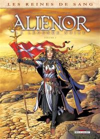 Les reines de sang, Aliénor, la légende noire. Volume 3