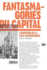 Fantasmagories du capital : l'invention de la ville-machine