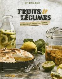 Fruits et légumes : cuisinez-les de la feuille au trognon...