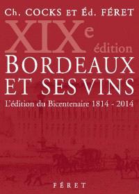 Bordeaux et ses vins : classés par ordre de mérite dans chaque commune : l'édition du bicentenaire, 1814-2014