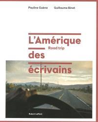 L'Amérique des écrivains : road trip