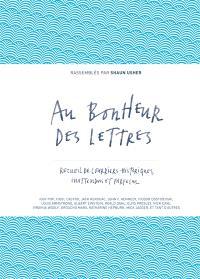Au bonheur des lettres, Recueil de courriers historiques, inattendus et farfelus