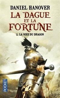 La dague et la fortune. Volume 1, La voie du dragon