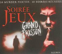 Soirée jeux : grand frisson : 10 murder parties, 10 soirées réussies