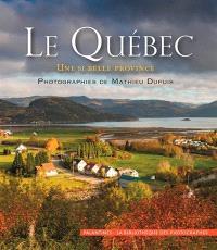 Le Québec : une si belle province