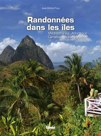 Randonnées dans les îles : Méditerranée, Atlantique, Caraïbes, océan Indien