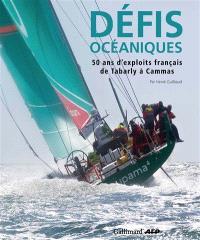 Défis océaniques : 50 ans d'exploits français, de Tabarly à Cammas