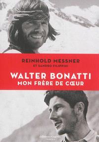 Walter Bonatti, mon frère de coeur