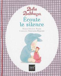 Bébé Balthazar, Ecoute le silence