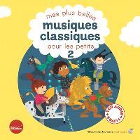 Mes plus belles musiques classiques pour les petits. Volume 2