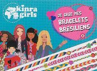 Kinra girls : je crée mes bracelets brésiliens