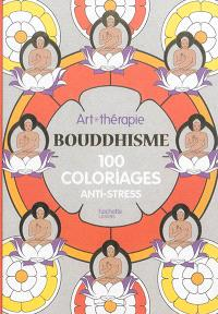 Bouddhisme : 100 coloriages anti-stress