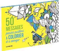 50 messages : pensées positives à colorier et à envoyer