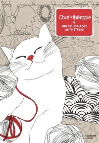 Chat thérapie : 100 coloriages anti-stress