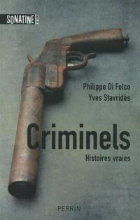 Criminels : histoires vraies