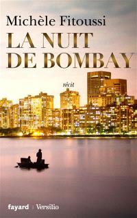 La nuit de Bombay : récit