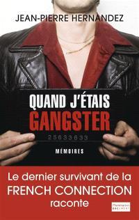 Quand j'étais gangster : mémoires