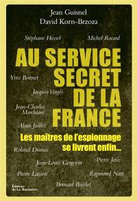 Au service secret de la France : les maîtres de l'espionnage se livrent enfin...