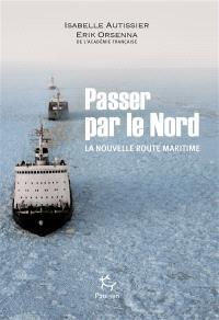 Passer par le Nord : la nouvelle route maritime